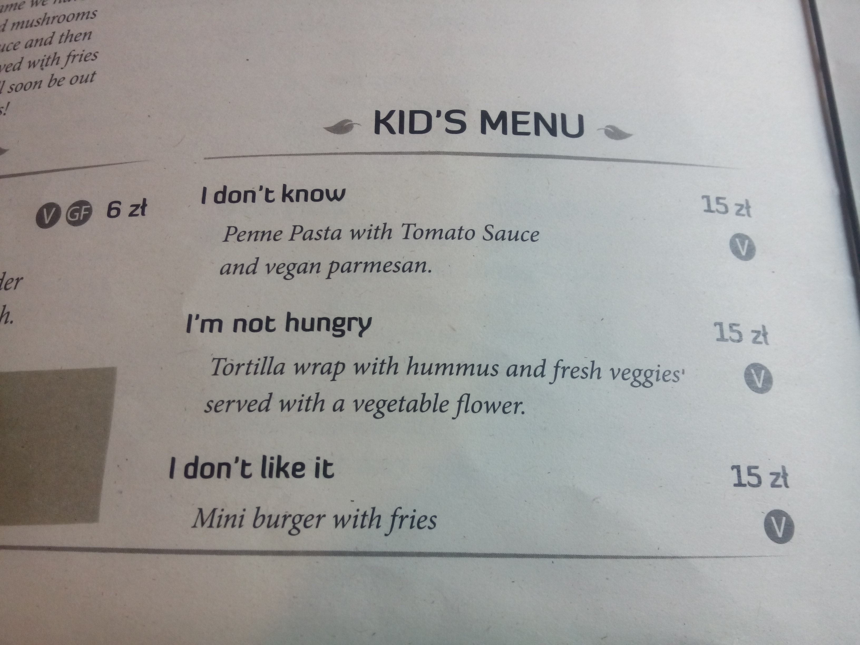 The kid's menu: I don't know (penne with tomato); I'm not hungry (hummus and veggie tortilla); I don't like it (mini burger with fries)
