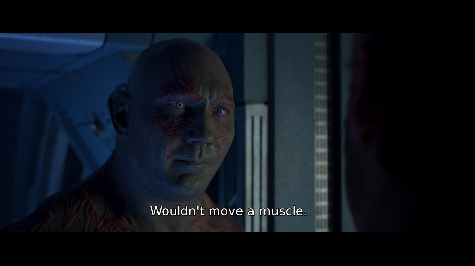 Drax: wouldn't move a muscle