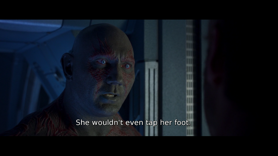 Drax: she wouldn't even tap her foot