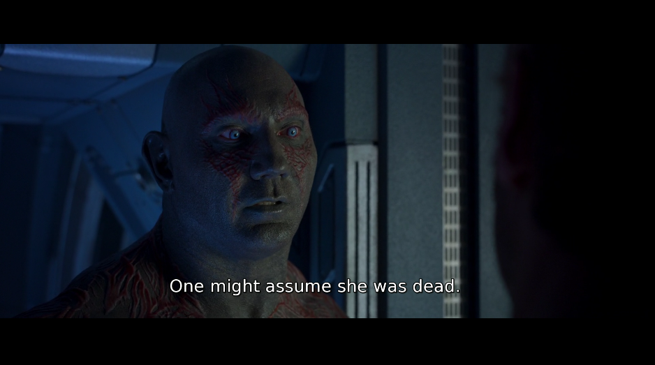 Drax: one might assume she was dead